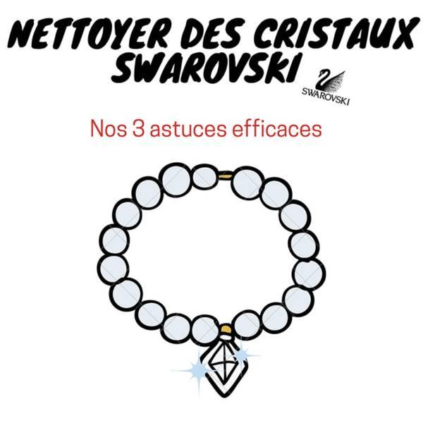 nos astuces pour nettoyer des cristaux Swarovski