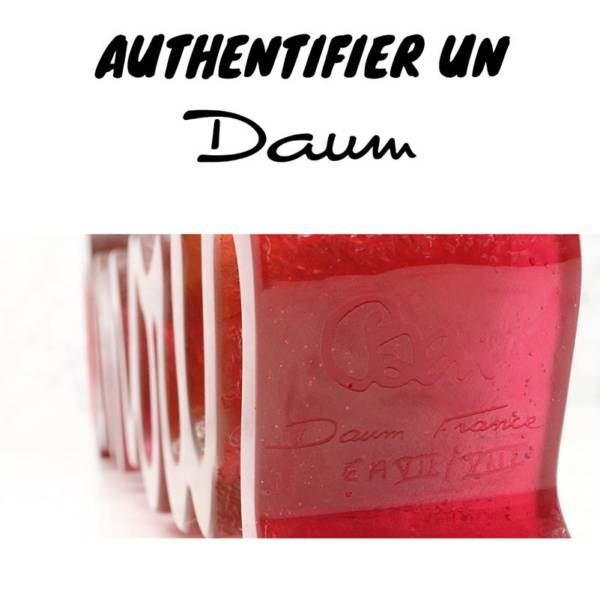 authentifier signature daum france et daum Nancy
