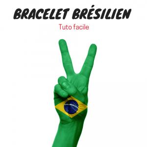 tuto pour faire un bracelet bresilien
