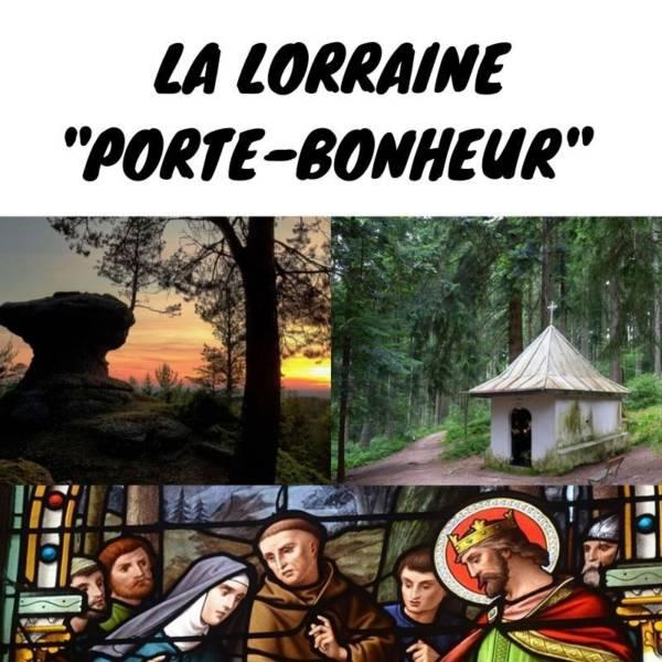 visiter la Lorraine autrement 4 lieux qui portent chance